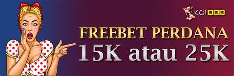 bonus freebet deposit perdana depo    bandar situs judi idn poker slot  terbaru