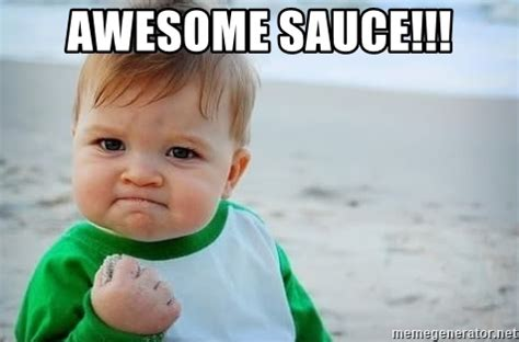 Meme Sauce - awesome sauce fist pump baby meme generator