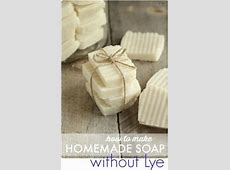 It's No Lye!: 25 Melt & Pour Soap Recipes, http://www ... Homemade Liquid Soap Recipes Without Lye