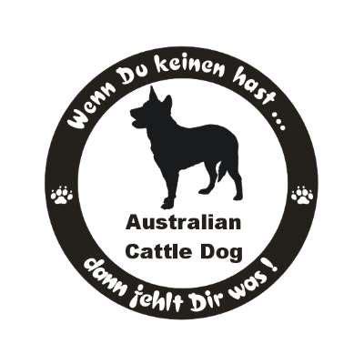 Aufkleber F R Auto Hund by Wenn Du Keinen Hast Hunde Aufkleber Australian Cattle