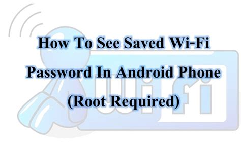 how to see saved wifi password on android how to view saved wifi password in android phone root required
