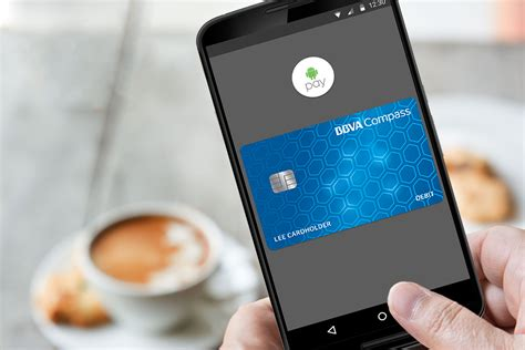 card app android pay and samsung pay now available for bbva compass