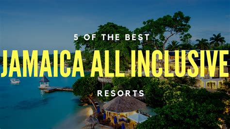 best resort jamaica 5 best jamaica all inclusive resorts many more to come