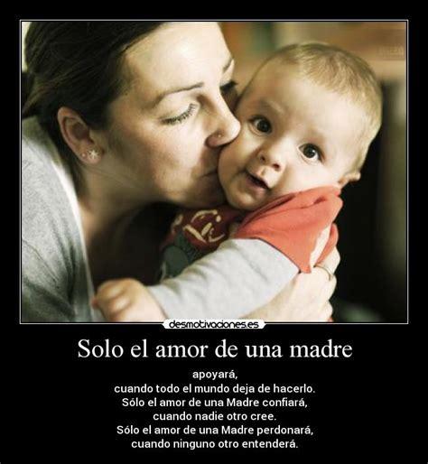 imagenes amor de madre solo el amor de una madre desmotivaciones