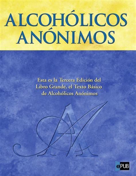 alcoholicos anonimos el libro grande 3ed www dd books com
