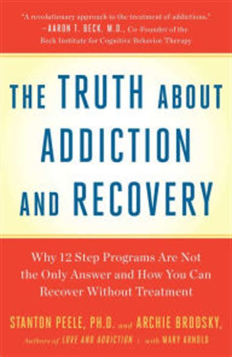 a pills addiction and recovery books about addiction and recovery by stanton peele nook