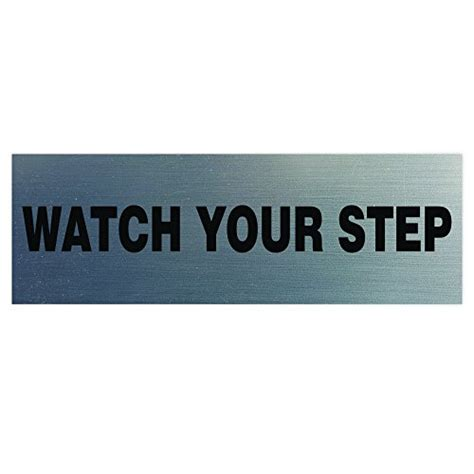 Decorative Signs For Your Home by Basic Watch Your Step Sign Silver Small Decorative