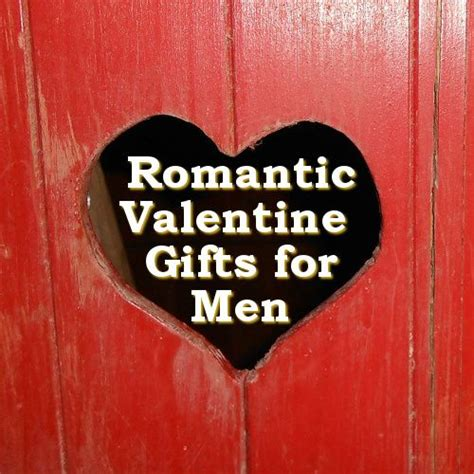 valentines for men really romantic valentine gifts for men