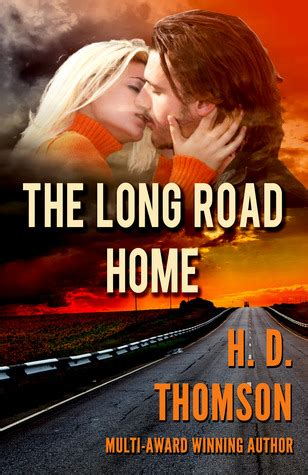 the road home books the road home by h d thomson reviews discussion