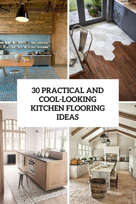 Kitchen Floor Idea by 30 Practical And Cool Looking Kitchen Flooring Ideas