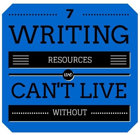 7 Technologies We Cant Live Without by 7 Writing Resources We Can T Live Without
