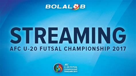 coco nonton streaming nonton live streaming afc u 20 futsal chionship 2017