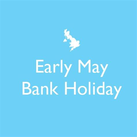 when is the may bank 17 best ideas about early may bank on