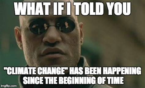 Climate Change Meme - forum climate change by exiled dictator loft for words