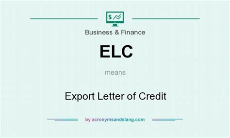 Letter Of Credit On Export Elc Export Letter Of Credit In Business Finance By Acronymsandslang