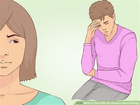 dealing with mood swings 4 ways to deal with his random mood swings wikihow