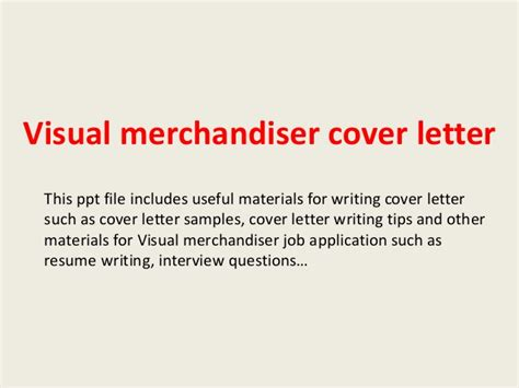 Visual Manager Cover Letter by Visual Merchandiser Cover Letter