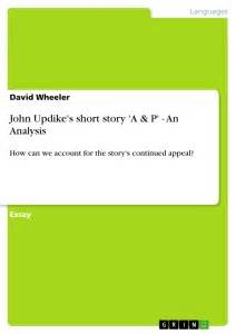 themes short story a p john updike john updike s short story a p an analysis publish