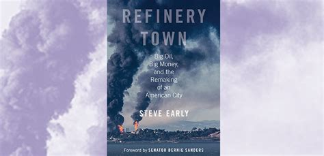refinery town big big money and the remaking of an american city books book review refinery town political revolution labor notes
