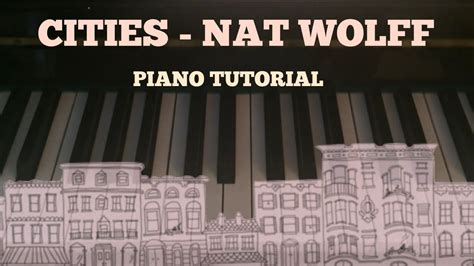nat tutorial youtube cities nat alex wolff piano tutorial youtube
