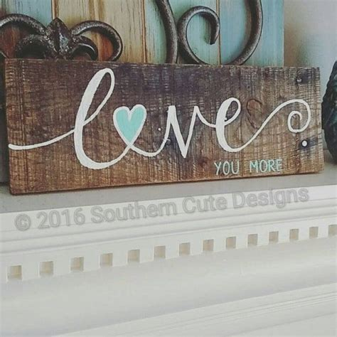 diy home decor signs love you more sign wood signs wood sign by