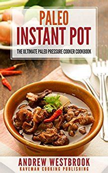paleo instant pot cookbook paleo diet recipes for your pressure cooker easy recipes for healthy to lose weight fast books paleo instant pot the ultimate paleo pressure cooker