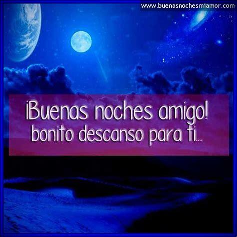imagenes lindas de buenas noches para mis amigos las mejores imagenes bonitas de buenas noches amigos