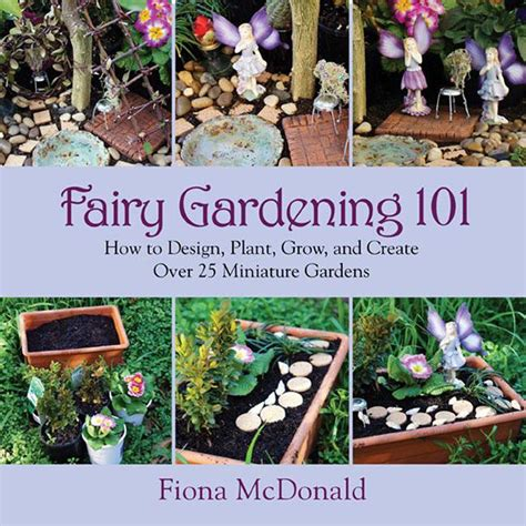 miniature gardening 2 0 a step by step guide on how to make your own miniature gardens books gardening 101 how to design plant grow and create