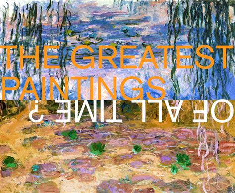 7 Most Paintings Of All Time by The Greatest Paintings Of All Time