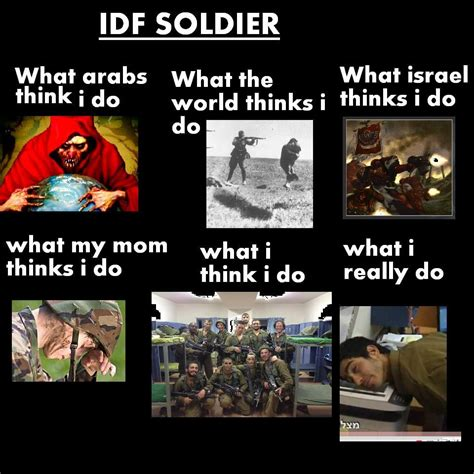 What They Think I Do Meme - army what people think i do