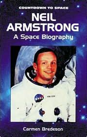 neil armstrong biography barnes and noble neil armstrong a space biography by carmen bredeson