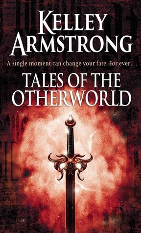 Novel Inggris Kelley Armstrong Tales Of The Other World tales of the otherworld by kelley armstrong earth and