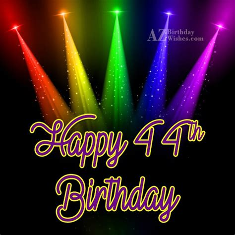Happy 44 Birthday Wishes A Very Happy 44th Birthday