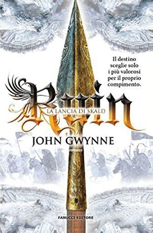 Ruin The Faithful And The Fallen ruin la lancia di skald di j gwynne recensione
