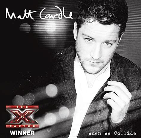 when we collided x factor winner matt cardle is christmas number one with debut single when we collide daily