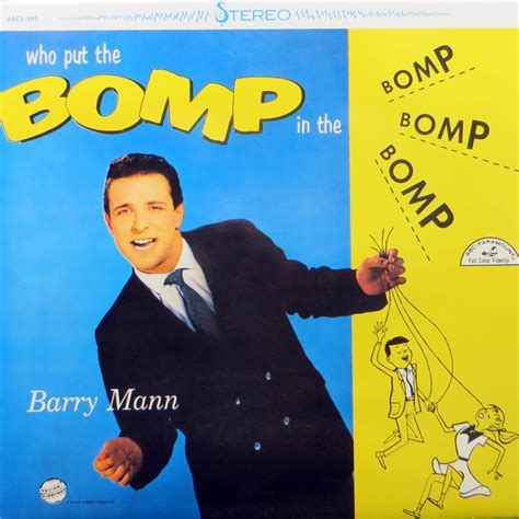 barry mann who put the bomp barry mann who put the bomp in the bomp bomp bomp
