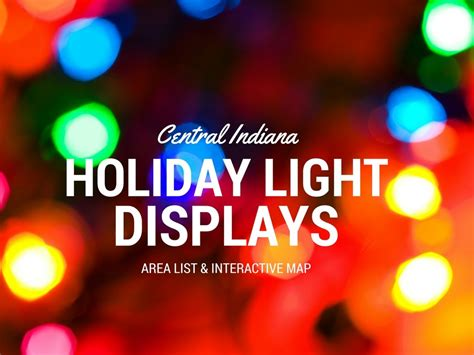 holiday light displays near me christmas lights list for indianapolis and central indiana
