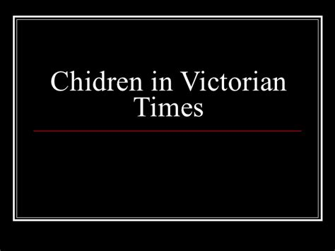victorian time children in victorian times
