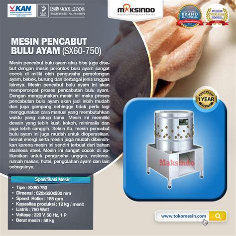 Harga Mesin Pencabut Bulu Ayam Di Makassar jual mesin pencabut bulu unggas di surabaya toko mesin