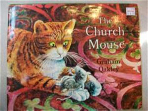 as a church mouse books review the church mouse by graham oakley dear author