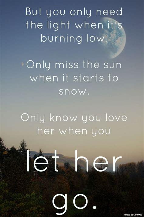 best part lyrics her the 25 best let her go quotes ideas on pinterest