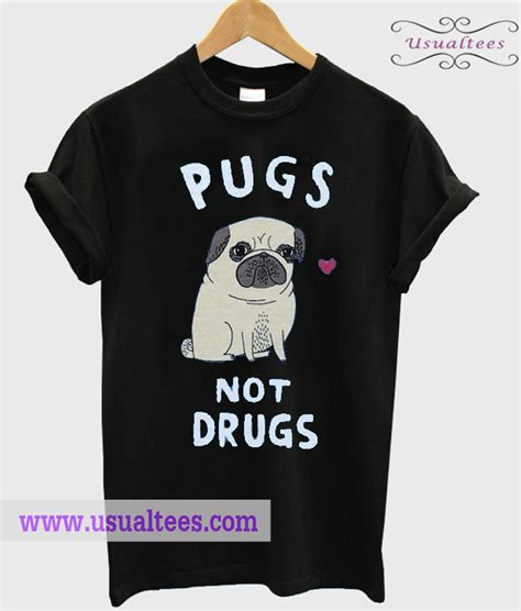 pugs not drugs top pugs not drugs t shirt