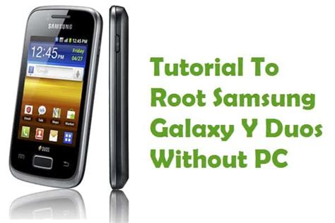 samsung y root how to root samsung galaxy y duos without pc