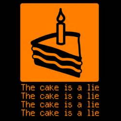 The Cake Is A Lie Meme - the internet its memes and you