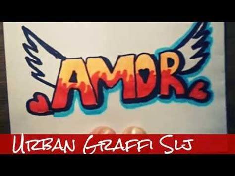 imagenes de love en graffiti paso a paso como dibujar un graffiti de amor youtube
