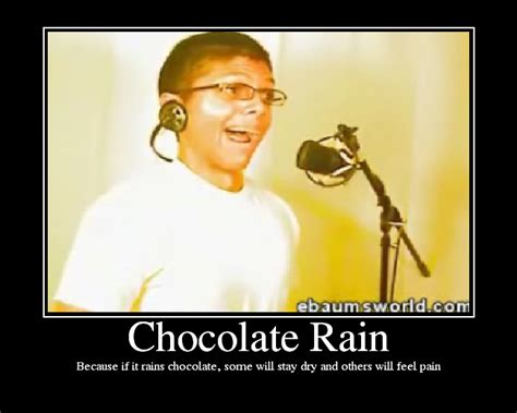 Chocolate Rain Meme - chocolate rain picture ebaum s world