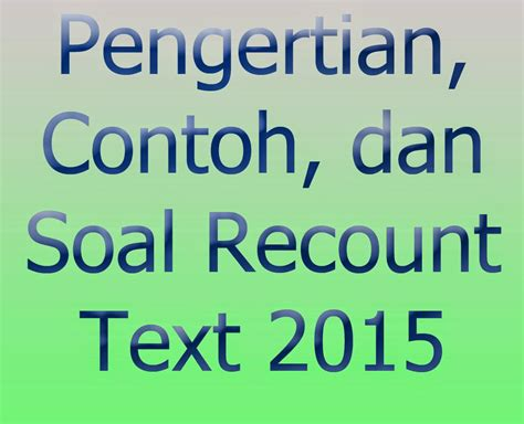 recount text biography terbaru pengertian recount text dan contoh recount text serta