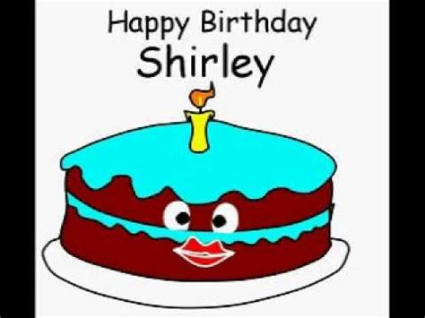 happy birthday shirley happy birthday shirley youtube