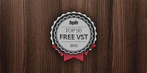 best vst free top 50 free vst plugins of 2015 bpb
