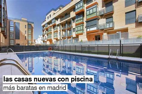 las  casas nuevas  piscina mas baratas de la comunidad de madrid tabla idealistanews